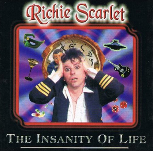 Richie Scarlet - The Insanity of Life